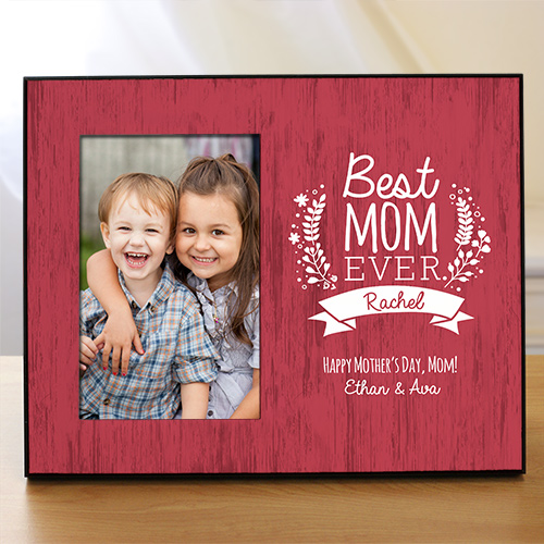 Personalized Best Mom Ever Frame | Mother's Day Picture Frames