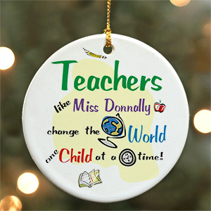 Teachers Change The World Personalized Ceramic Ornament | Personalized Teacher Ornaments