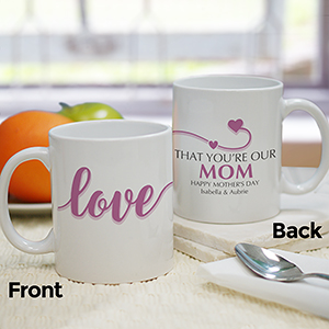 Personalized I Love That You're My Mom Mug 2112440