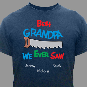 Best We Ever Saw Personalized T-Shirt | Personalized Grandpa Shirts
