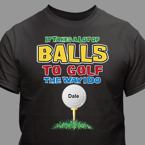 Personalized It Takes A Lot of Balls To Golf T-Shirt 34475X