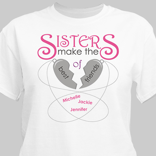 Personalized Sisters Make the Best of Friends T-Shirt 36206X