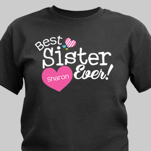 Personalized Best Sister Ever T-Shirt | Personalized T-shirts