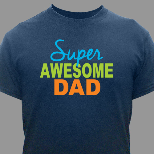 Personalized Super Awesome Dad T-Shirt | Personalized T-shirts
