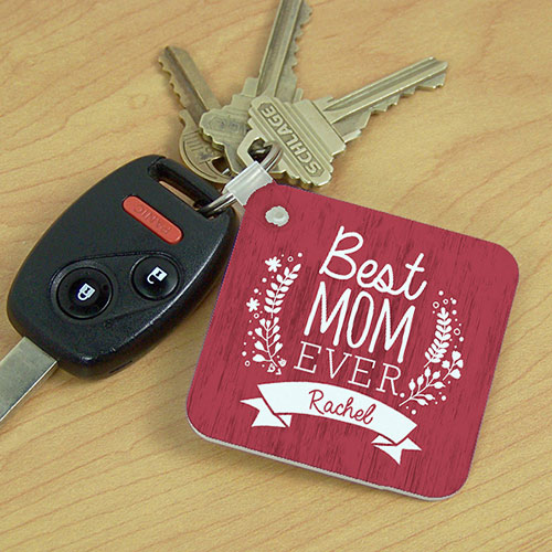 Personalized Best Mom Ever Key Chain | Mother's Day Gifts