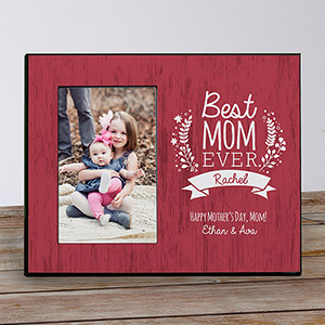 Personalized Best Mom Ever Frame 493946