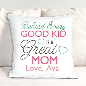Personalized Good Kid Great Mom Throw Pillow | Mom Pillow