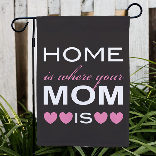 Home Is Where Your mom Is Garden Flag 83065692