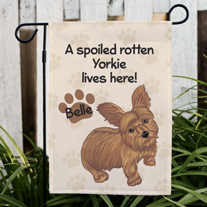 Personalized Yorkie Spoiled Here Garden Flag 8306641YT2
