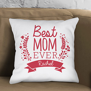 Personalized Best Mom Ever Throw Pillow