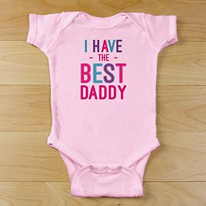 Personalized I Have the Best Daddy Infant Bodysuit
