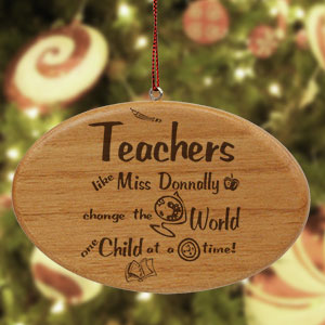 Engraved Teachers Change The World Wooden Oval Ornament | Personalized Teacher Ornaments
