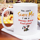 Can't Scare Me Firefighter Coffee Mug