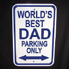 World's Best Dad Parking Only Sign
