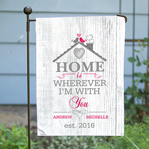 Personalized Home is Wherever I'm With You Garden Flag