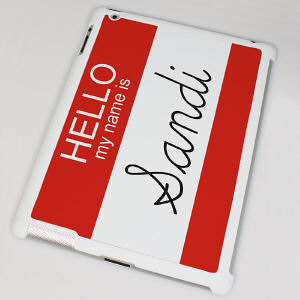 Personalized Hello My Name Is iPad 2 Case