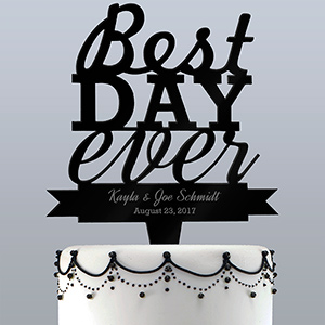 Engraved Best Day Ever Cake Topper