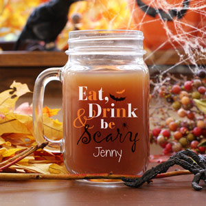Personalized Eat, Drink & Be Scary Mason Jar | Personalized Mason Jar Mugs