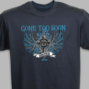Personalized Gone Too Soon Memorial T-Shirt