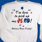 I'm Here To Pick Up My Hero Personalized Military Sweatshirt