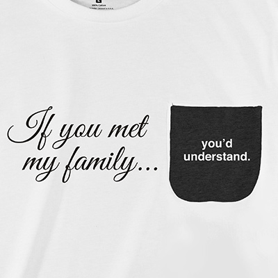 If You Met My Family Pocket T-Shirt PT311229X