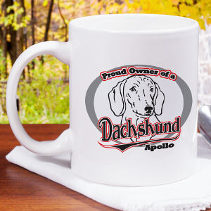 Personalized Proud Owner of a Dachshund Mug