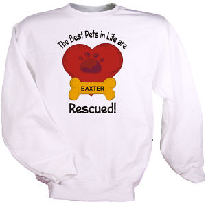 Personalized Best Pets are Rescued Sweatshirt