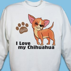 Personalized I Love My Chihuahua Sweatshirt