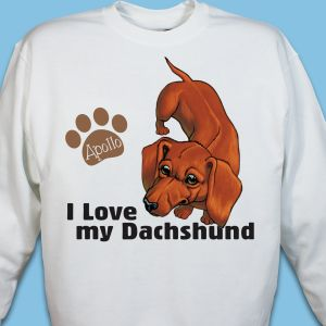 Personalized I Love My Dachshund Sweatshirt