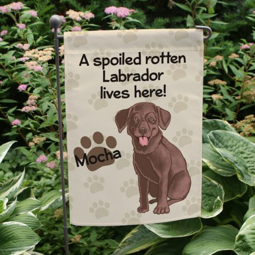 Personalized Chocolate Lab Spoiled Here Garden Flag 8306641CLB2