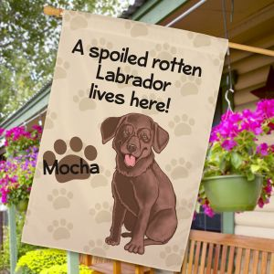 Personalized Chocolate Lab Spoiled Here House Flag