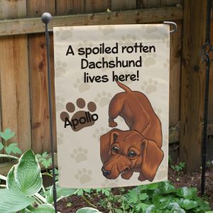 Personalized Dachshund Spoiled Here Garden Flag
