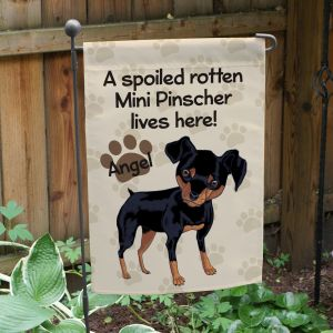 Personalized Mini Pinscher Spoiled Here Garden Flag
