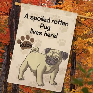 Personalized Pug Spoiled Here House Flag
