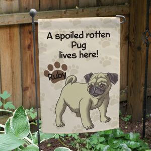 Personalized Pug Spoiled Here Garden Flag