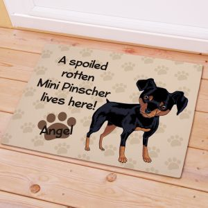Personalized Mini Pinscher Spoiled Here Doormat