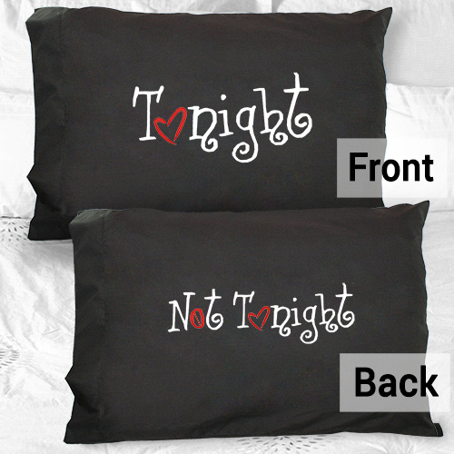 Tonight Not Tonight Pillowcase 83026100BK