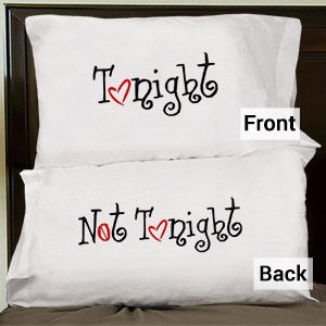Tonight Not Tonight Double-Sided Pillowcase