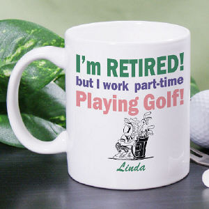 Retired...Part-Time Golfer Ladie's Coffee Mug