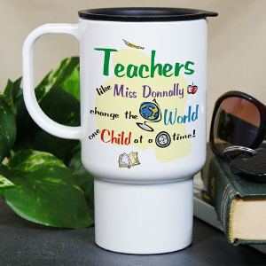Personalized Change The World Teacher Travel Mug