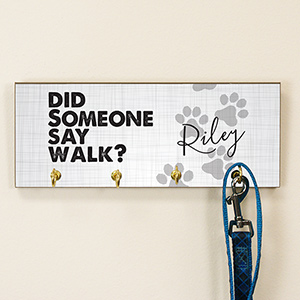 Personalized Did Someone Say Walk? Leash Holder | Personalized Dog Leash Holder