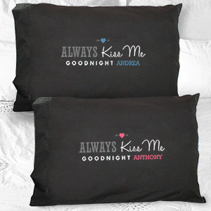 Personalized Always Kiss Me Goodnight Pillowcase Set 83073000BK