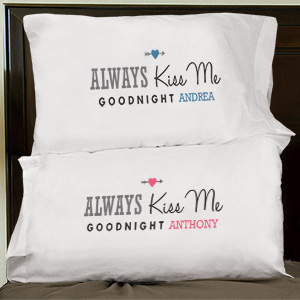 Personalized Always Kiss Me Goodnight Pillowcase Set 83073000