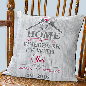 Personalized Home is Wherever I'm With You Throw Pillow