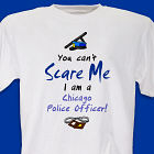 Can't Scare Me Police Officer T-shirt