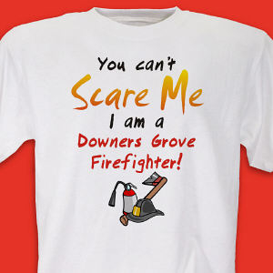 Can't Scare Me Firefighter T-shirt