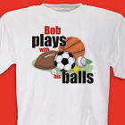 Plays With Balls T-Shirt