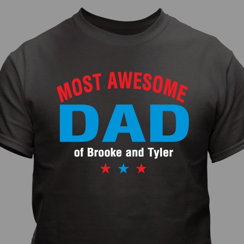 Personalized Most Awesome T-Shirt | Personalized Shirts For Dad