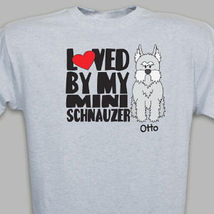 Personalized Loved By My Mini Schnauzer T-Shirt
