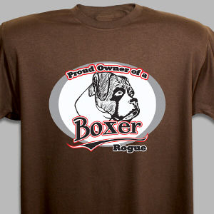 Personalized Proud Owner of a Boxer T-Shirt